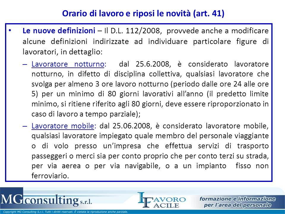 Orario di lavoro e riposi le novità (art. 41) Le nuove definizioni – Il D.L. 112/2008, provvede anche a modificare alcune definizioni indirizzate ad i