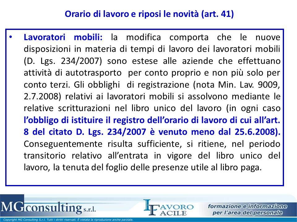 Orario di lavoro e riposi le novità (art. 41) Lavoratori mobili: la modifica comporta che le nuove disposizioni in materia di tempi di lavoro dei lavo