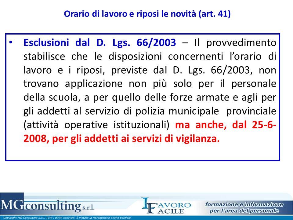 Orario di lavoro e riposi le novità (art. 41) Esclusioni dal D. Lgs. 66/2003 – Il provvedimento stabilisce che le disposizioni concernenti lorario di