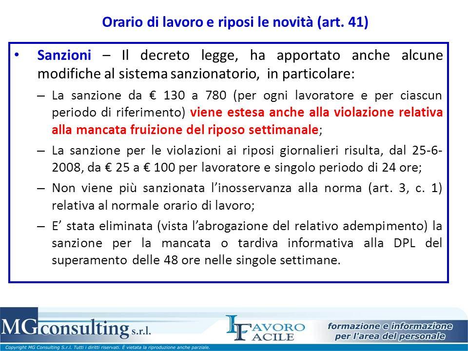 Orario di lavoro e riposi le novità (art. 41) Sanzioni – Il decreto legge, ha apportato anche alcune modifiche al sistema sanzionatorio, in particolar