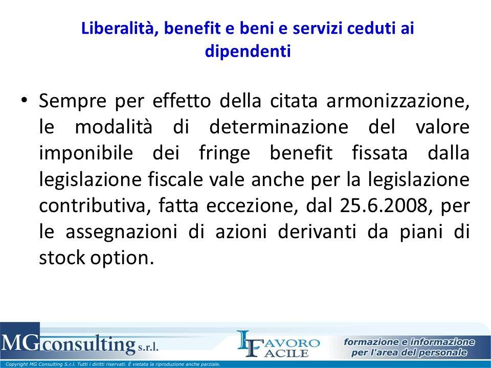 Liberalità, benefit e beni e servizi ceduti ai dipendenti Sempre per effetto della citata armonizzazione, le modalità di determinazione del valore imp