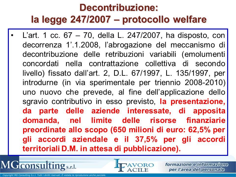 Decontribuzione: la legge 247/2007 – protocollo welfare Lart. 1 cc. 67 – 70, della L. 247/2007, ha disposto, con decorrenza 1.1.2008, labrogazione del