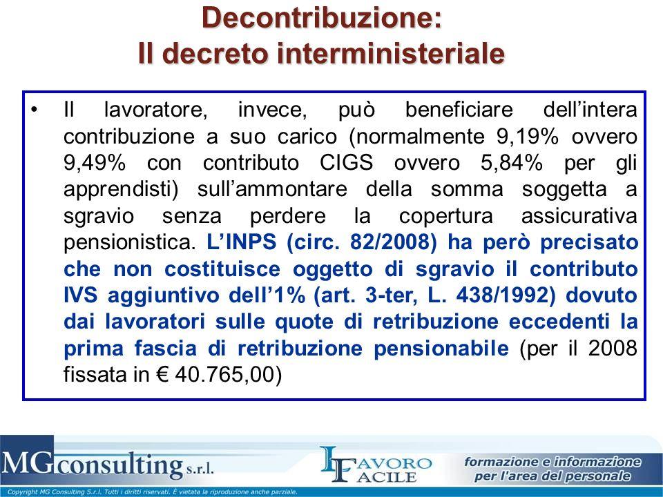 Decontribuzione: Il decreto interministeriale Il lavoratore, invece, può beneficiare dellintera contribuzione a suo carico (normalmente 9,19% ovvero 9