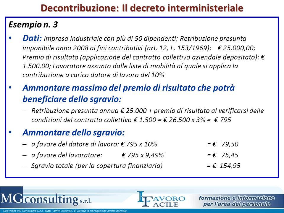 Decontribuzione: Il decreto interministeriale Esempio n. 3 Dati: Impresa industriale con più di 50 dipendenti; Retribuzione presunta imponibile anno 2