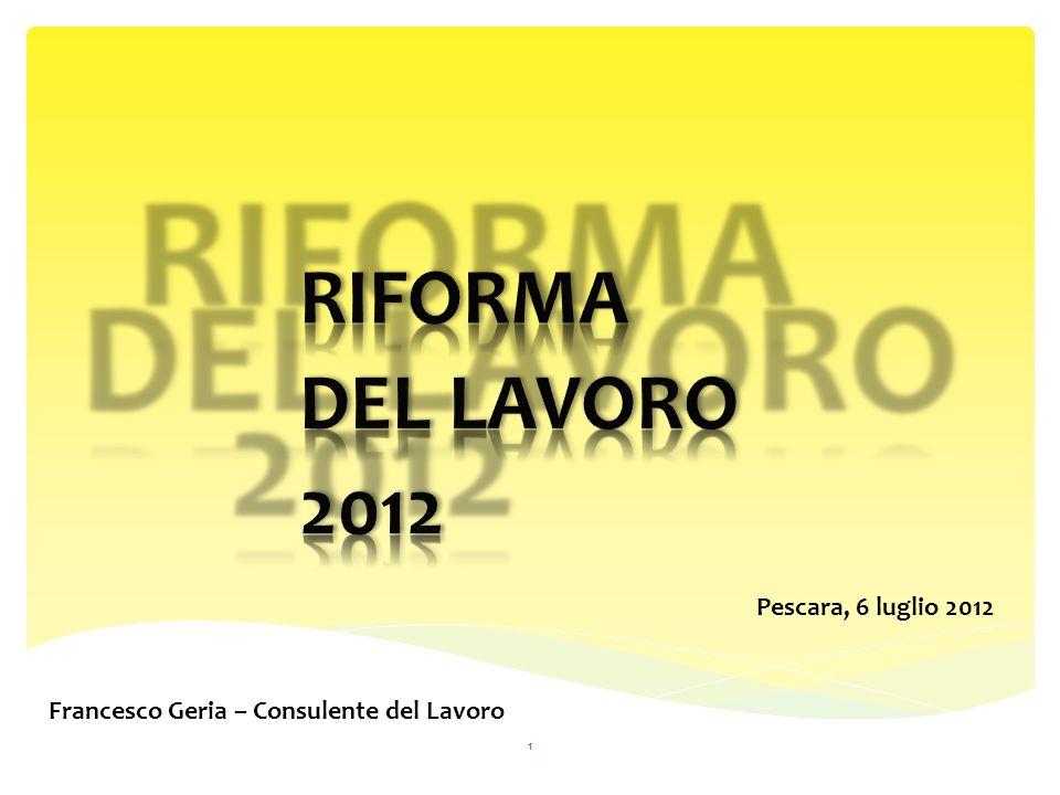 Francesco Geria – Consulente del Lavoro 1 Pescara, 6 luglio 2012