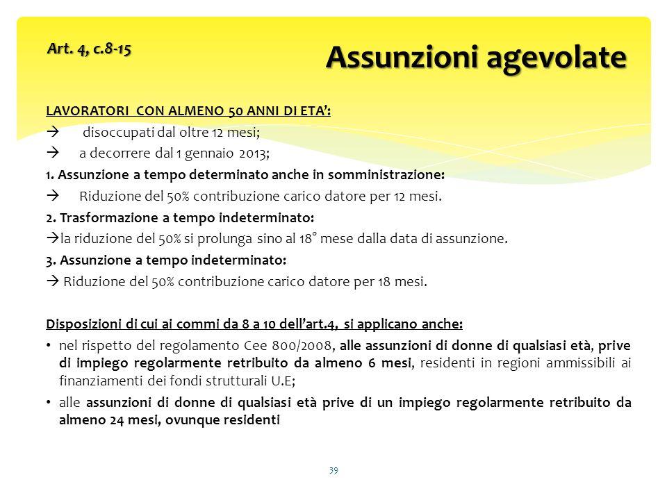 LAVORATORI CON ALMENO 50 ANNI DI ETA: disoccupati dal oltre 12 mesi; a decorrere dal 1 gennaio 2013; 1.