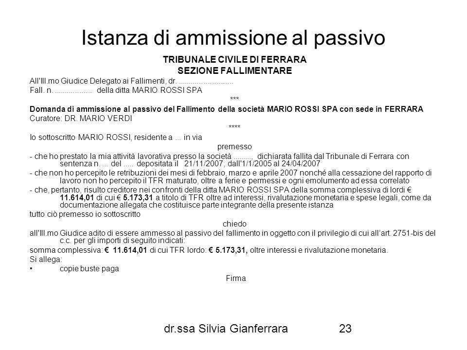 dr.ssa Silvia Gianferrara23 Istanza di ammissione al passivo TRIBUNALE CIVILE DI FERRARA SEZIONE FALLIMENTARE All'Ill.mo Giudice Delegato ai Falliment