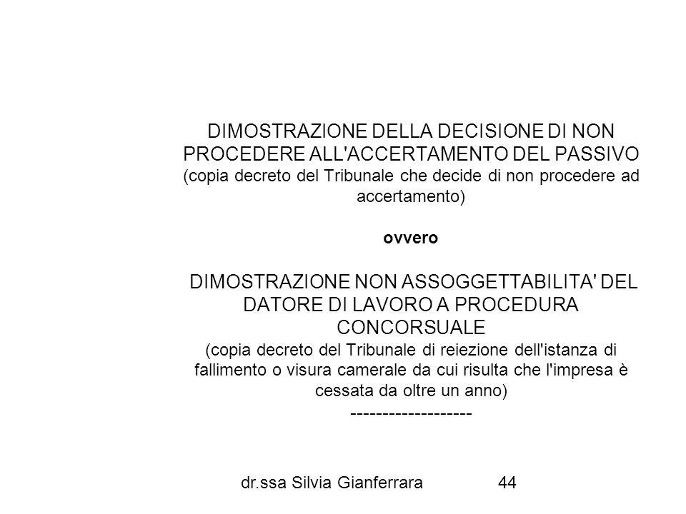 dr.ssa Silvia Gianferrara44 DIMOSTRAZIONE DELLA DECISIONE DI NON PROCEDERE ALL'ACCERTAMENTO DEL PASSIVO (copia decreto del Tribunale che decide di non