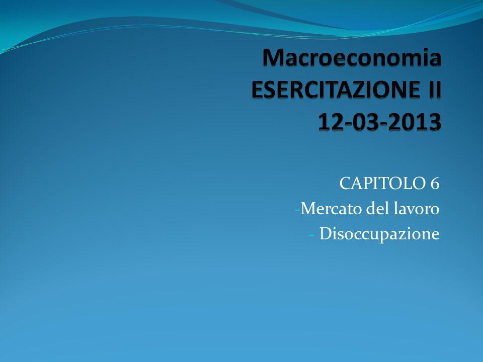 CAPITOLO 6 - Mercato del lavoro - Disoccupazione