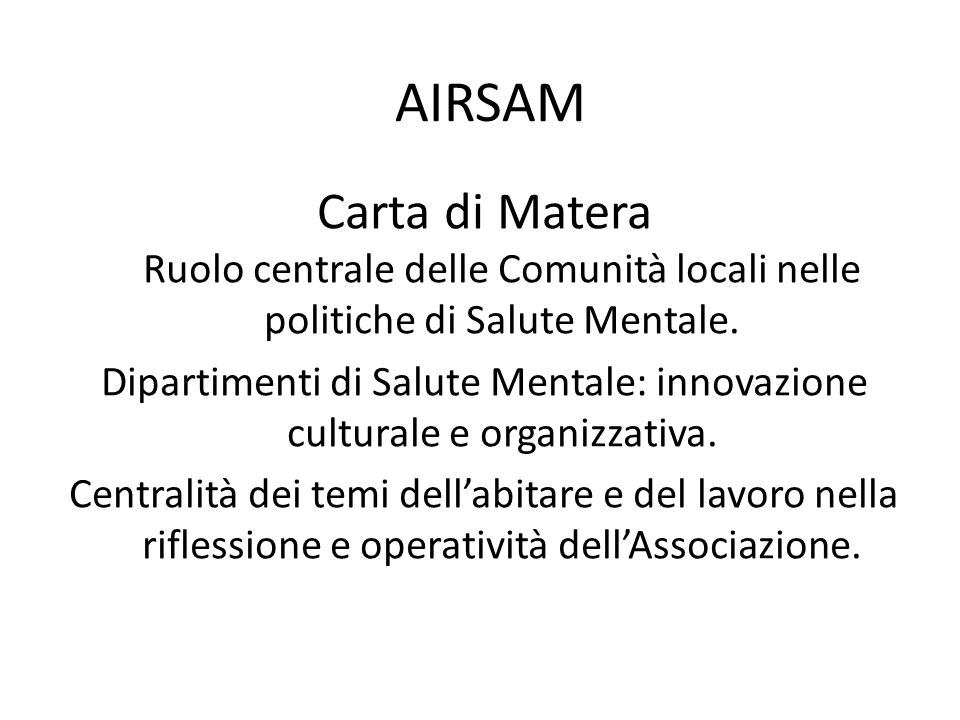 AIRSAM Carta di Matera Ruolo centrale delle Comunità locali nelle politiche di Salute Mentale.