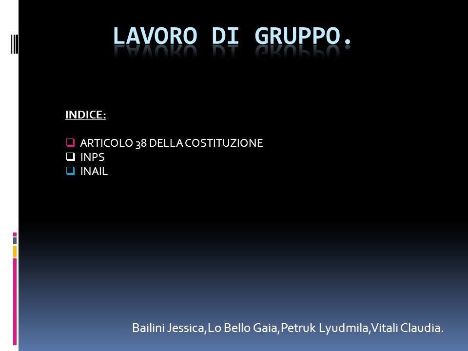 Bailini Jessica,Lo Bello Gaia,Petruk Lyudmila,Vitali Claudia. INDICE: ARTICOLO 38 DELLA COSTITUZIONE INPS INAIL