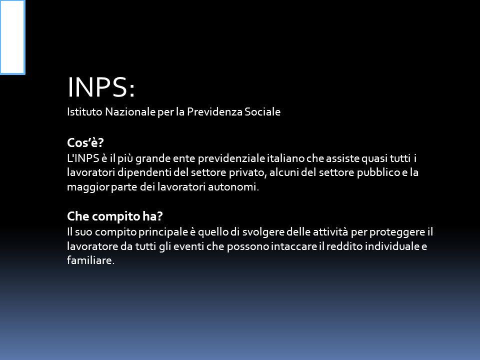 L INPS assicura tutte queste prestazioni tramite il prelievo dei contributi.