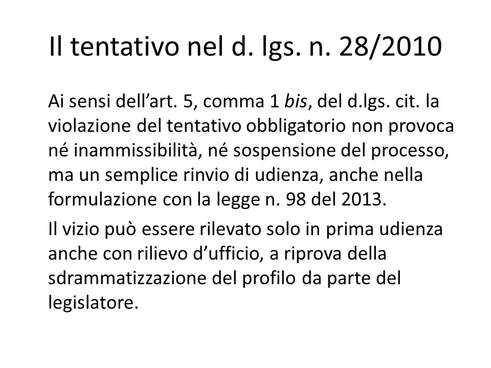 Il tentativo nel d. lgs. n. 28/2010 Ai sensi dellart.