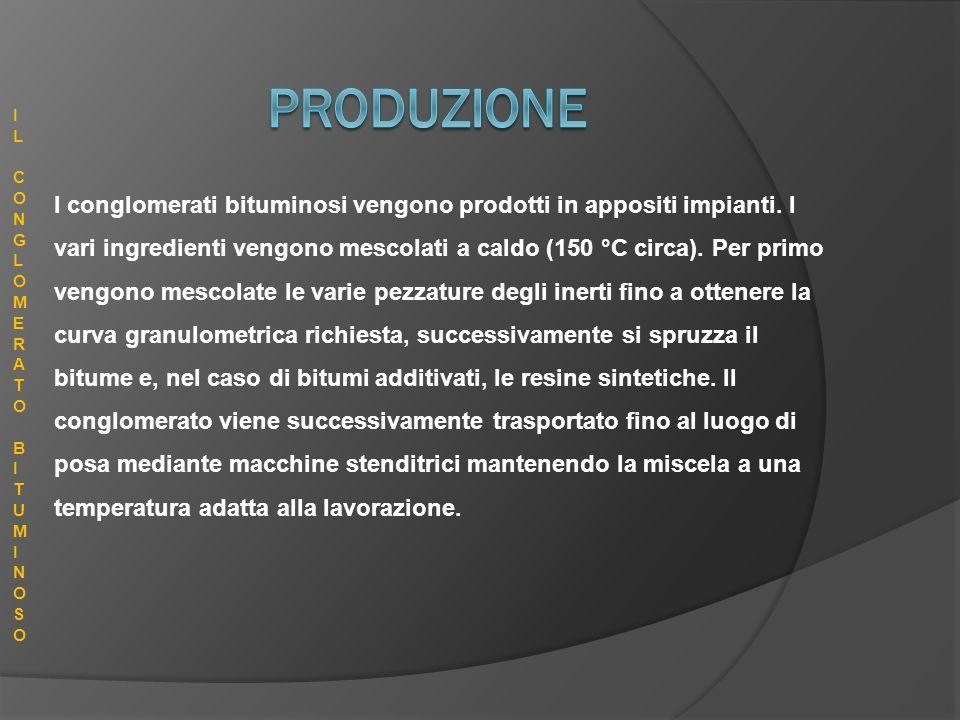 I conglomerati bituminosi vengono prodotti in appositi impianti. I vari ingredienti vengono mescolati a caldo (150 °C circa). Per primo vengono mescol