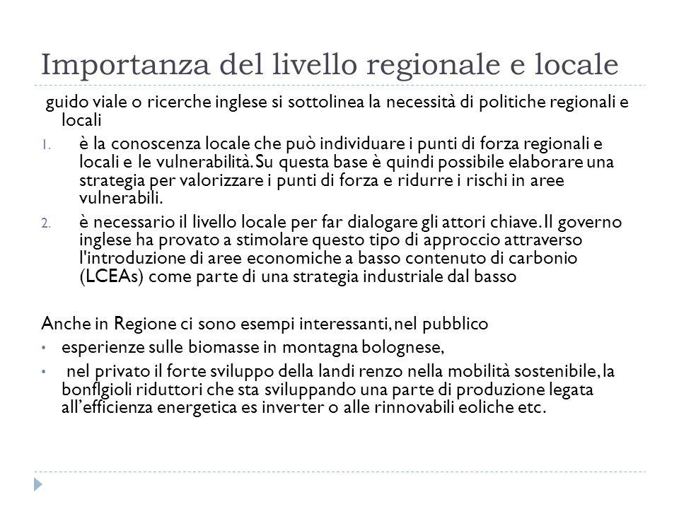 Importanza del livello regionale e locale guido viale o ricerche inglese si sottolinea la necessità di politiche regionali e locali 1. è la conoscenza