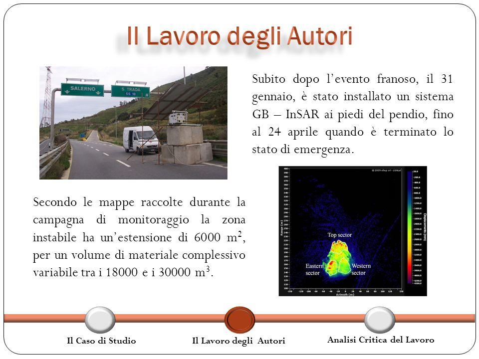 Secondo le mappe raccolte durante la campagna di monitoraggio la zona instabile ha unestensione di 6000 m 2, per un volume di materiale complessivo variabile tra i 18000 e i 30000 m 3.