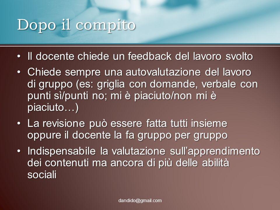 Il docente chiede un feedback del lavoro svoltoIl docente chiede un feedback del lavoro svolto Chiede sempre una autovalutazione del lavoro di gruppo