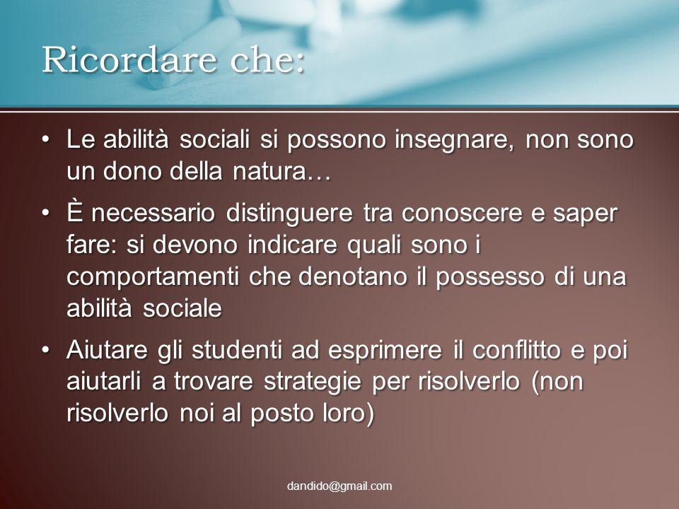 Le abilità sociali si possono insegnare, non sono un dono della natura…Le abilità sociali si possono insegnare, non sono un dono della natura… È neces