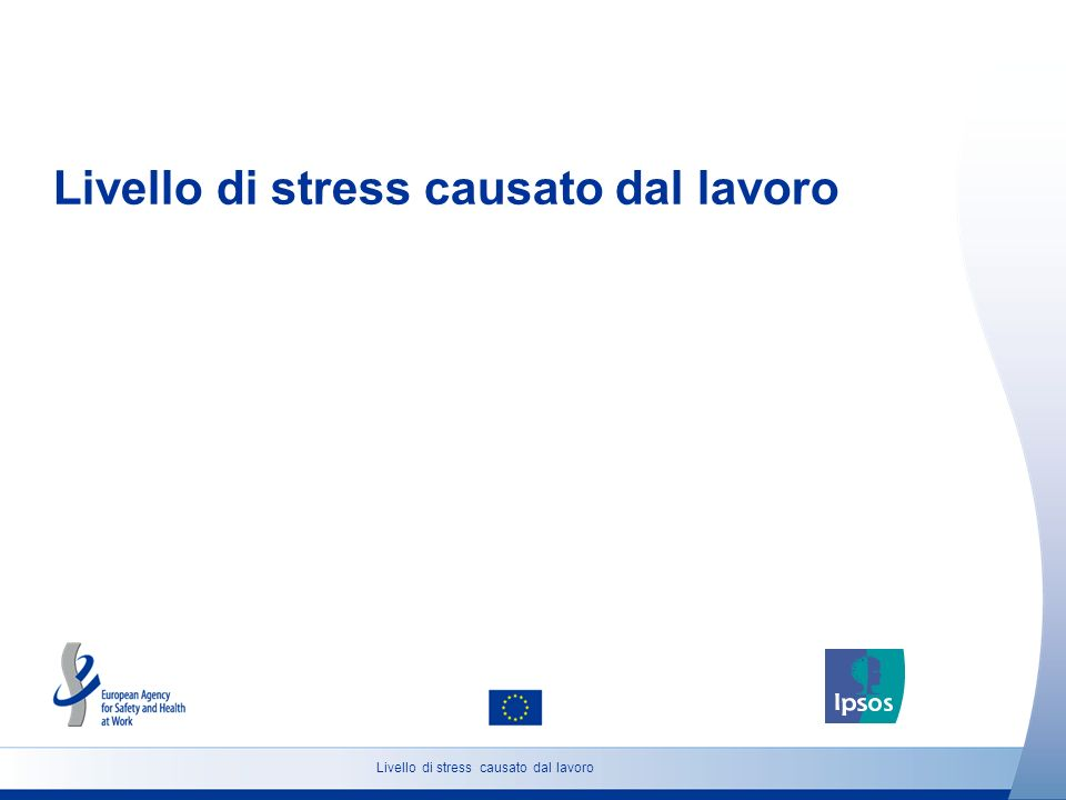 7 http://osha.europa.eu Universo: popolazione maggiorenne Livello di stress causato dal lavoro (Italia) Secondo Lei, il numero di persone che soffrono da stress causato dal lavoro in Italia aumenterà, diminuirà o resterà sostanzialmente stabile nei prossimi 5 anni.