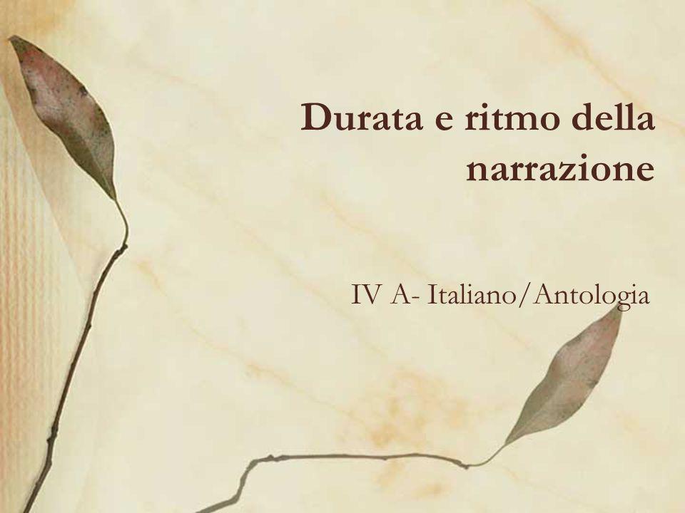 Durata e ritmo della narrazione IV A- Italiano/Antologia