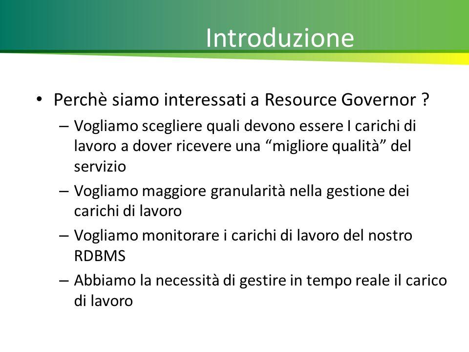 Introduzione Perchè siamo interessati a Resource Governor .