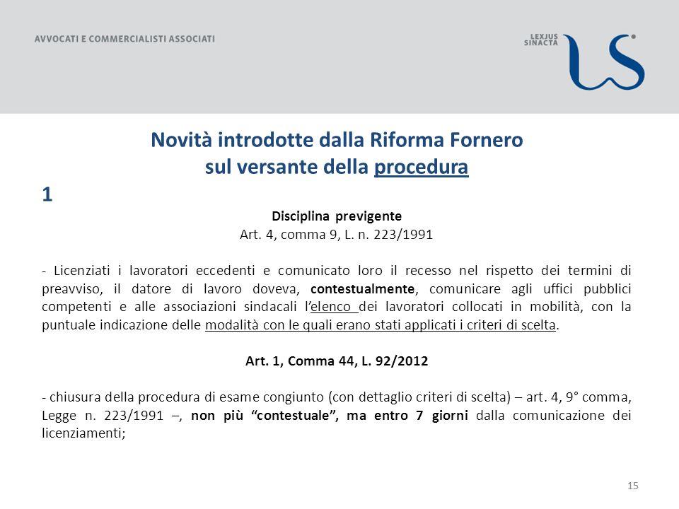 15 Novità introdotte dalla Riforma Fornero sul versante della procedura 1 Disciplina previgente Art.