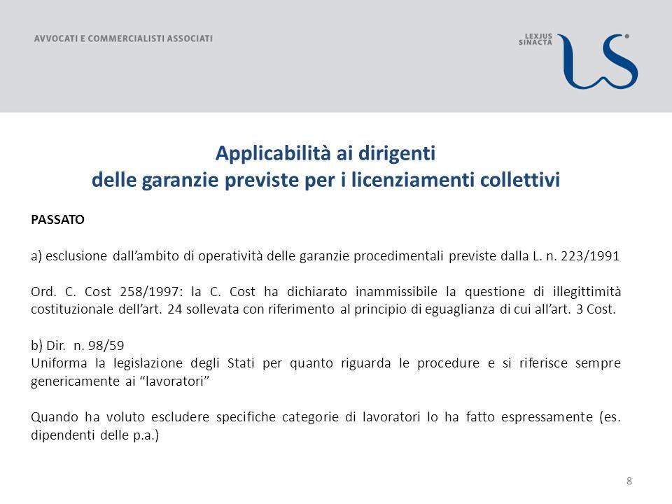 88 Applicabilità ai dirigenti delle garanzie previste per i licenziamenti collettivi PASSATO a) esclusione dallambito di operatività delle garanzie procedimentali previste dalla L.