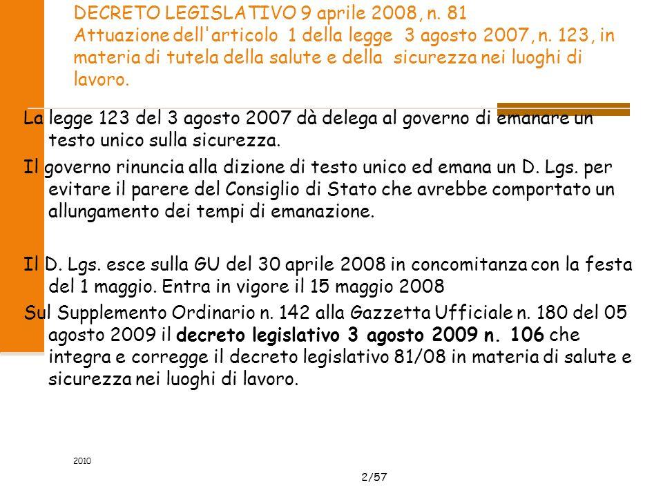 2/57 2010 DECRETO LEGISLATIVO 9 aprile 2008, n. 81 Attuazione dell'articolo 1 della legge 3 agosto 2007, n. 123, in materia di tutela della salute e d