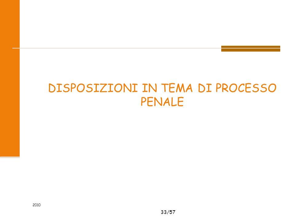 33/57 2010 DISPOSIZIONI IN TEMA DI PROCESSO PENALE