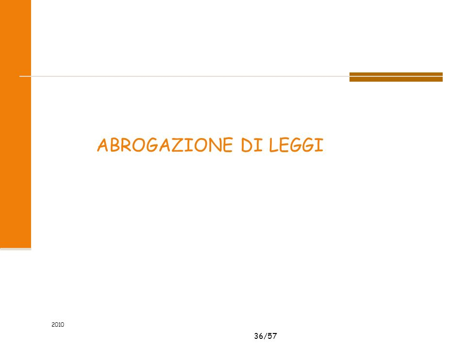 36/57 2010 ABROGAZIONE DI LEGGI