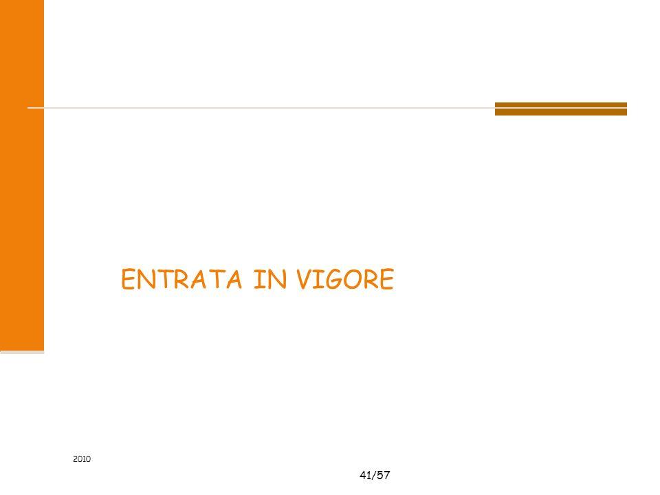 41/57 2010 ENTRATA IN VIGORE