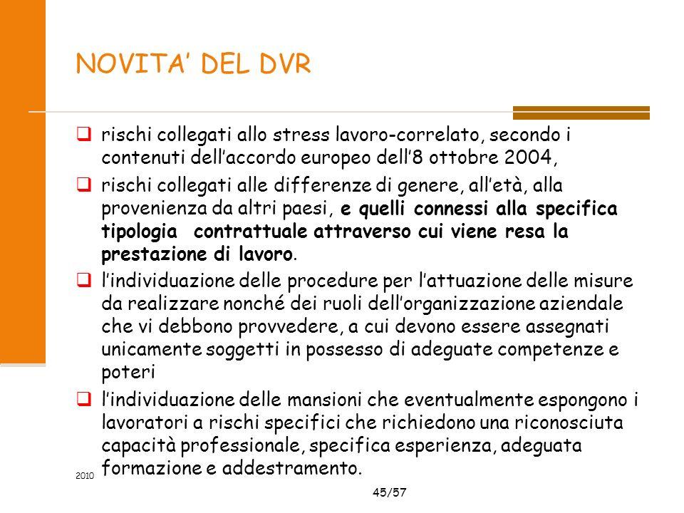 45/57 2010 NOVITA DEL DVR rischi collegati allo stress lavoro-correlato, secondo i contenuti dellaccordo europeo dell8 ottobre 2004, rischi collegati