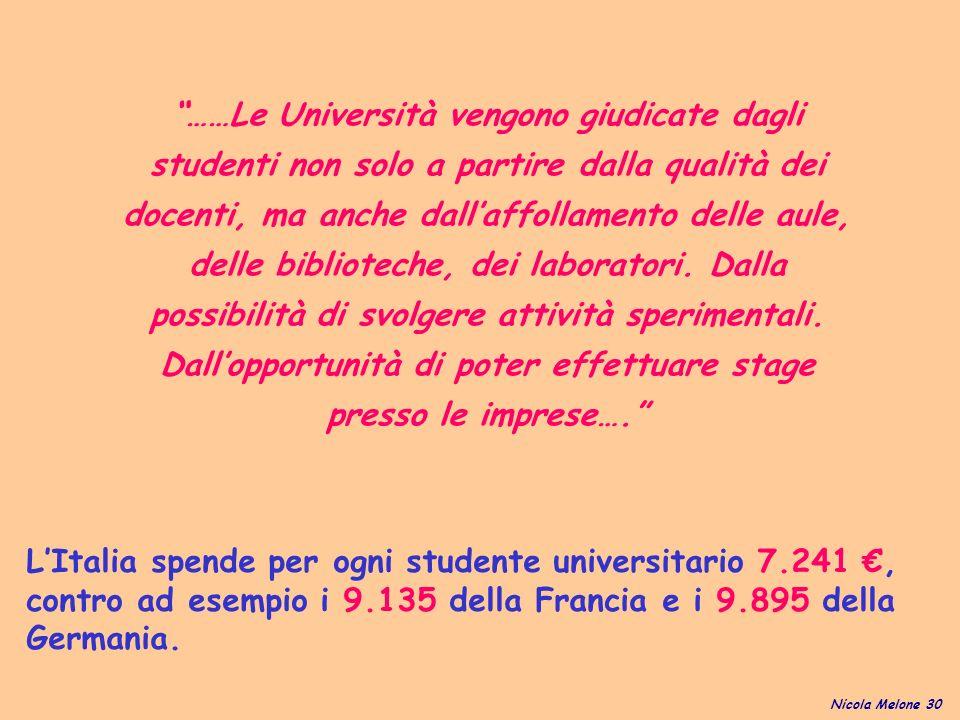 ……Le Università vengono giudicate dagli studenti non solo a partire dalla qualità dei docenti, ma anche dallaffollamento delle aule, delle biblioteche, dei laboratori.