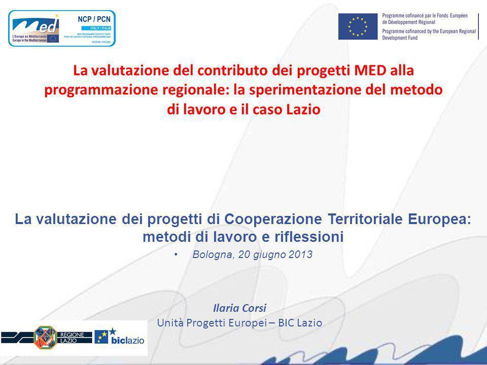La valutazione del contributo dei progetti MED alla programmazione regionale: la sperimentazione del metodo di lavoro e il caso Lazio La valutazione d
