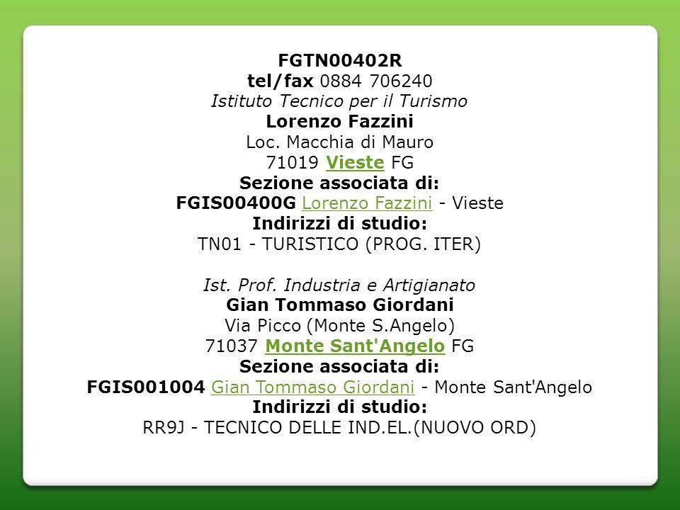 FGTN00402R tel/fax 0884 706240 Istituto Tecnico per il Turismo Lorenzo Fazzini Loc.