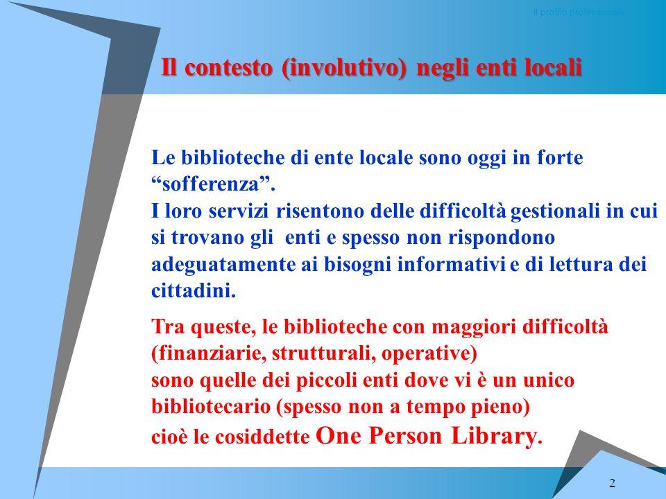 1 a cura di Nerio Agostini I volontari in biblioteca: una risorsa o un problema? Problematiche gestionali, limiti ed opportunità