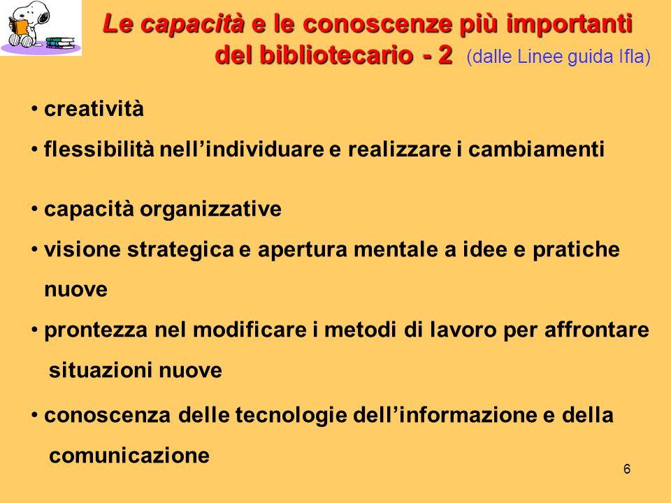 5 Le capacità e le conoscenze più importanti del bibliotecario - 1 sintonia con i principi del servizio pubblico capacità di comunicare positivamente