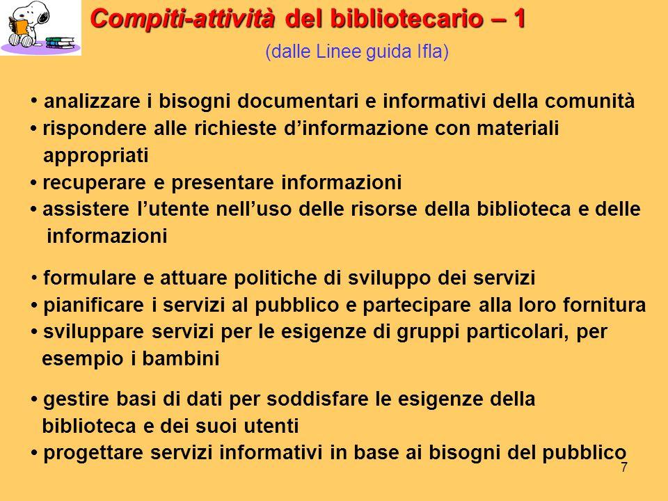 6 Le capacità e le conoscenze più importanti del bibliotecario - 2 Le capacità e le conoscenze più importanti del bibliotecario - 2 (dalle Linee guida