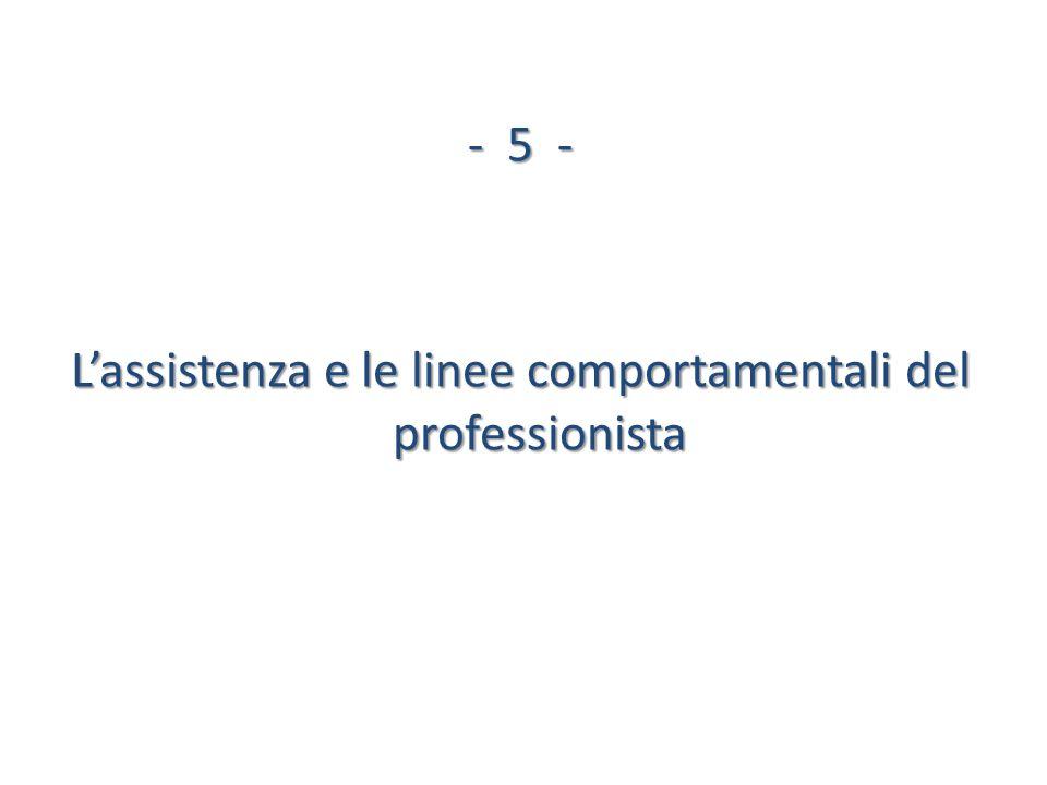 -5 - Lassistenza e le linee comportamentali del professionista