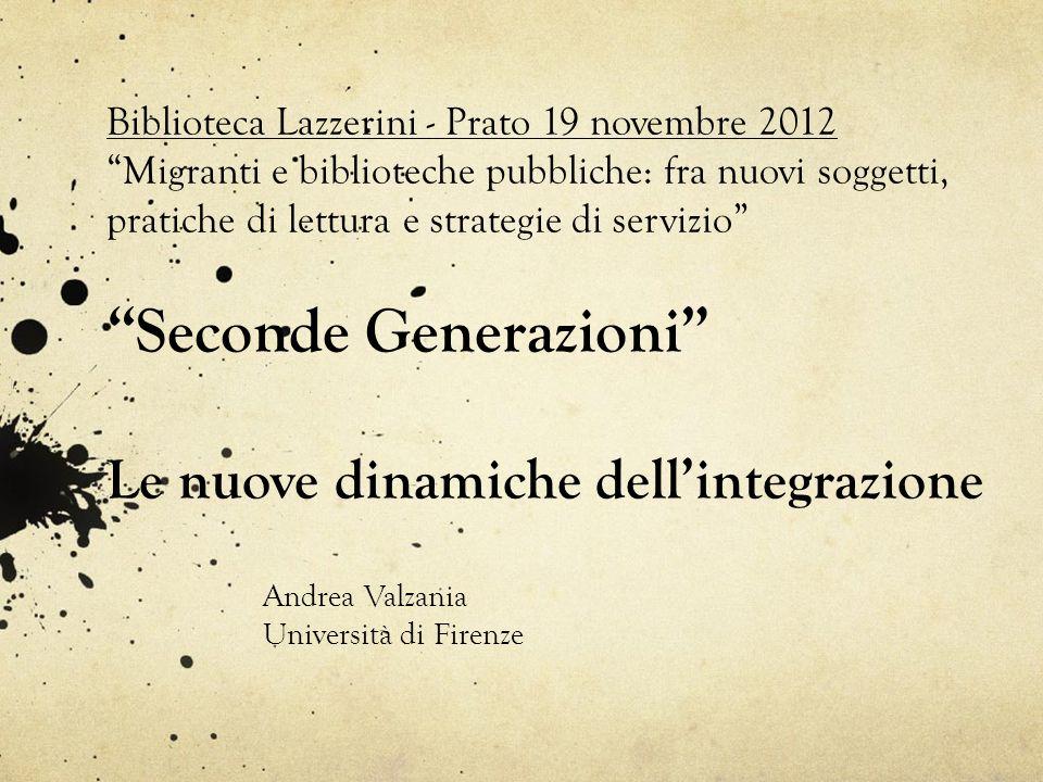 Biblioteca Lazzerini - Prato 19 novembre 2012 Migranti e biblioteche pubbliche: fra nuovi soggetti, pratiche di lettura e strategie di servizio Second