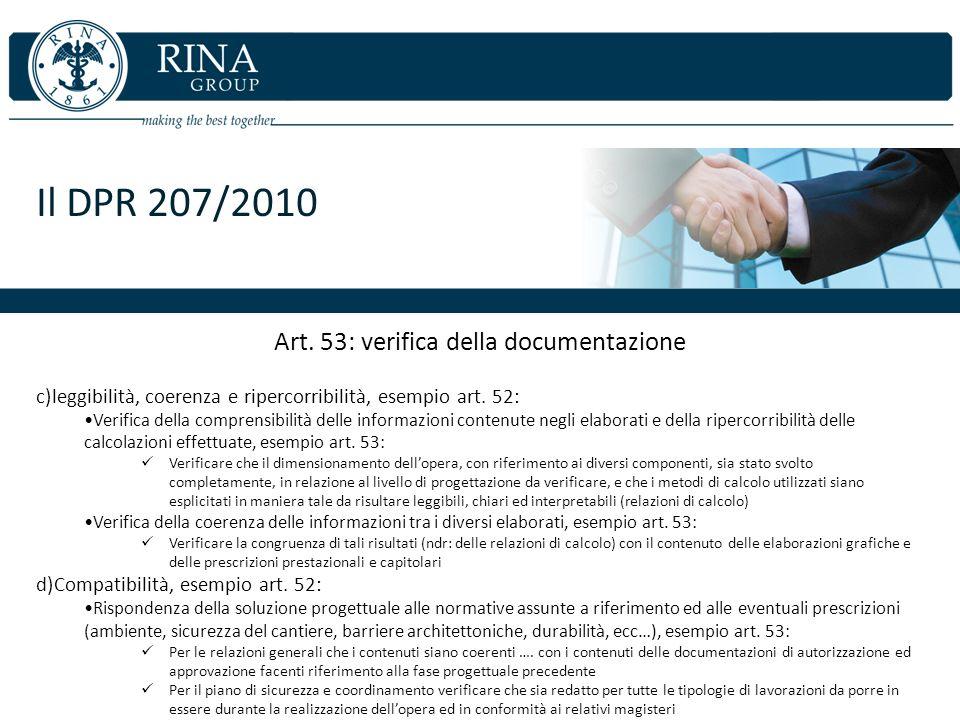 Il DPR 207/2010 Art. 53: verifica della documentazione c)leggibilità, coerenza e ripercorribilità, esempio art. 52: Verifica della comprensibilità del