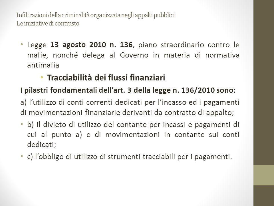 Infiltrazioni della criminalità organizzata negli appalti pubblici Le iniziative di contrasto Legge 13 agosto 2010 n. 136, piano straordinario contro