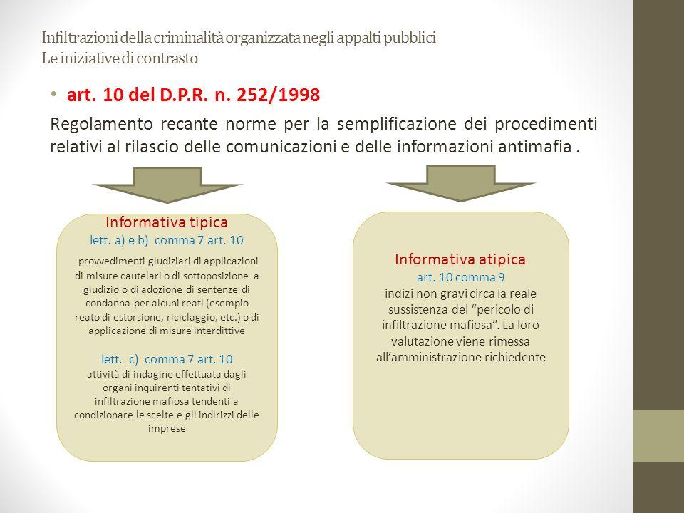 Infiltrazioni della criminalità organizzata negli appalti pubblici Le iniziative di contrasto art. 10 del D.P.R. n. 252/1998 Regolamento recante norme