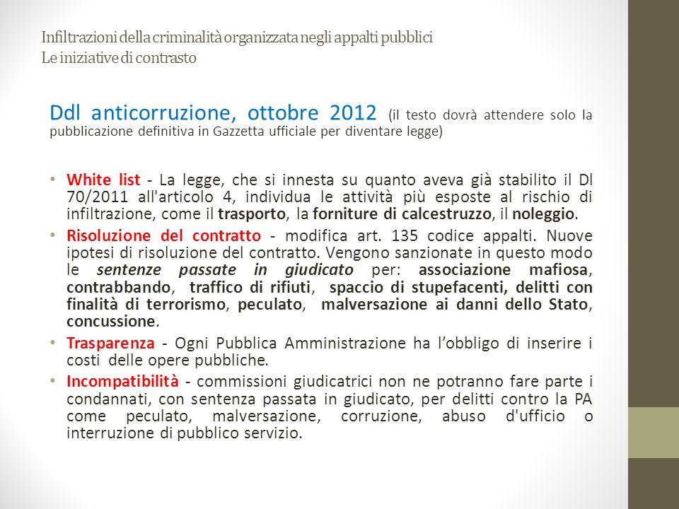 Infiltrazioni della criminalità organizzata negli appalti pubblici Le iniziative di contrasto Ddl anticorruzione, ottobre 2012 (il testo dovrà attende