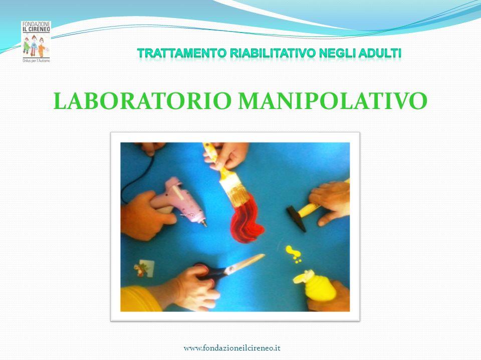 www.fondazioneilcireneo.it LABORATORIO MANIPOLATIVO