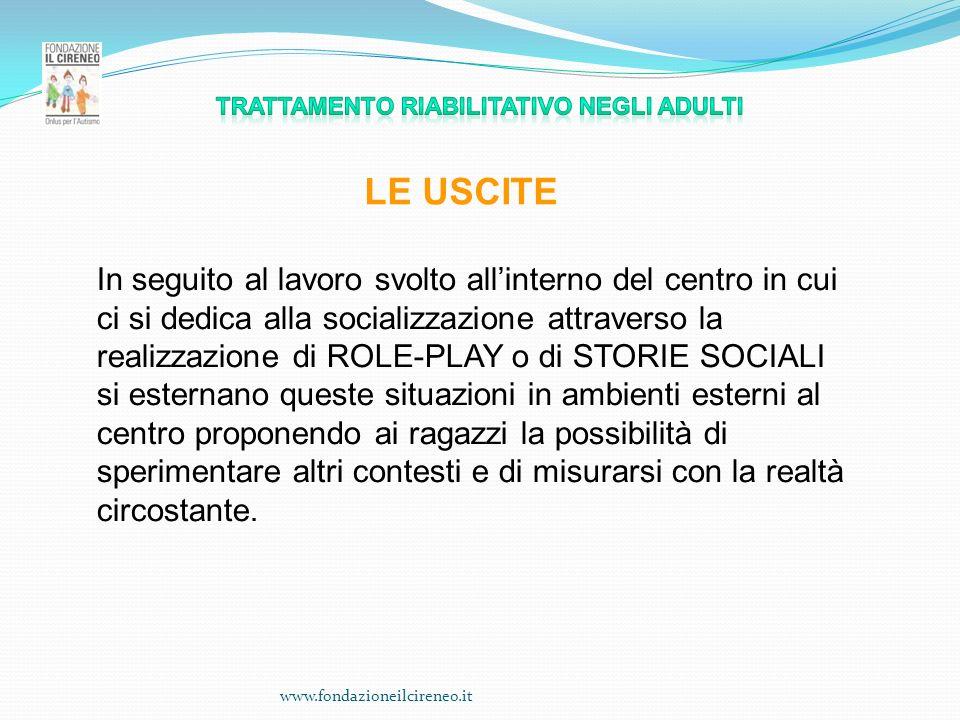 www.fondazioneilcireneo.it LE USCITE In seguito al lavoro svolto allinterno del centro in cui ci si dedica alla socializzazione attraverso la realizza
