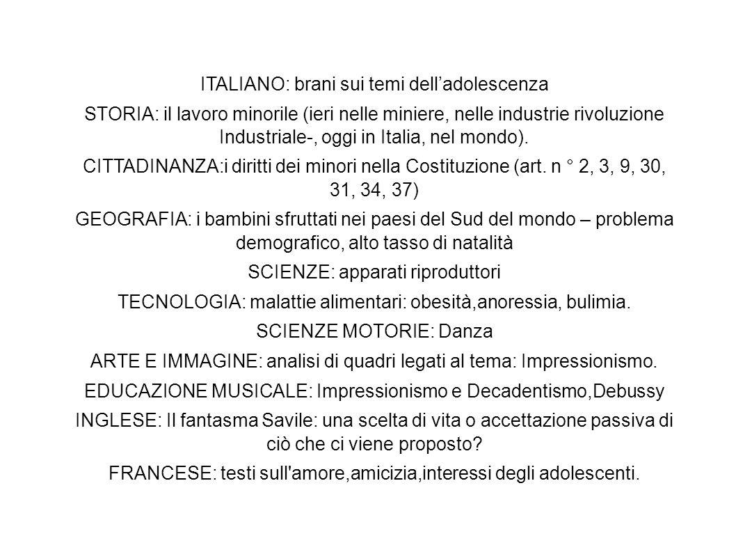 ITALIANO: brani sui temi delladolescenza STORIA: il lavoro minorile (ieri nelle miniere, nelle industrie rivoluzione Industriale-, oggi in Italia, nel