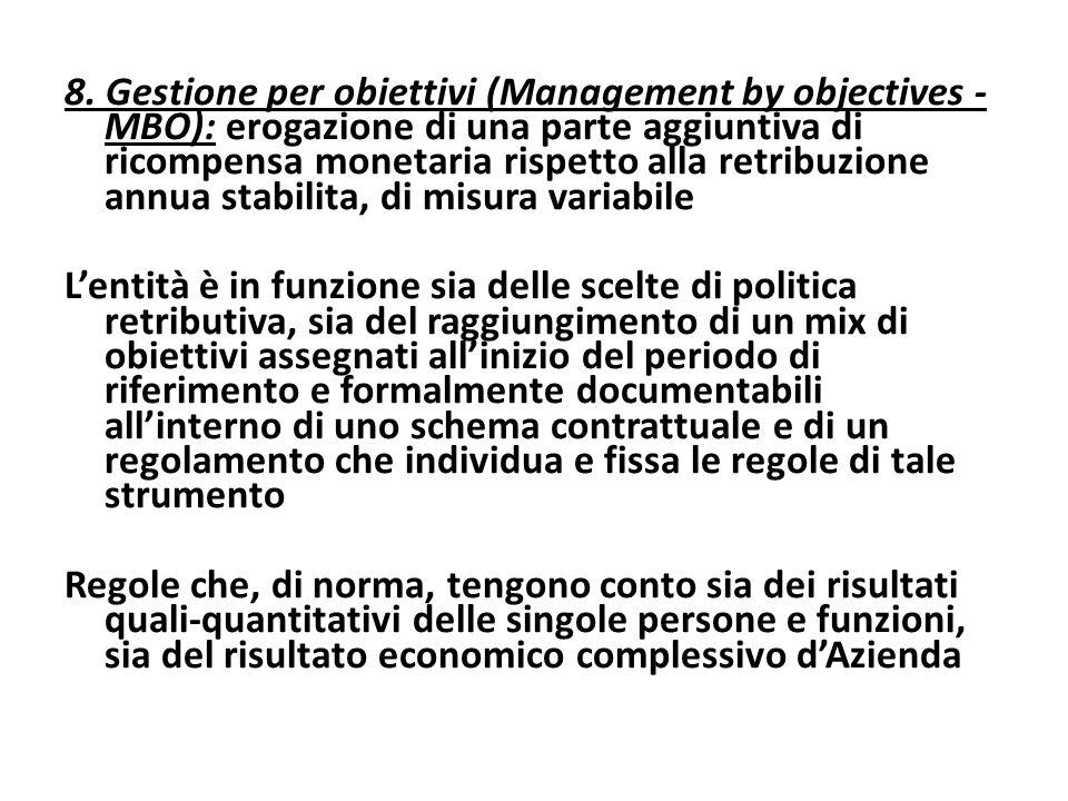 8. Gestione per obiettivi (Management by objectives - MBO): erogazione di una parte aggiuntiva di ricompensa monetaria rispetto alla retribuzione annu