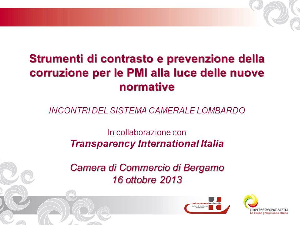 Strumenti di contrasto e prevenzione della corruzione per le PMI alla luce delle nuove normative Camera di Commercio di Bergamo 16 ottobre 2013 Strume