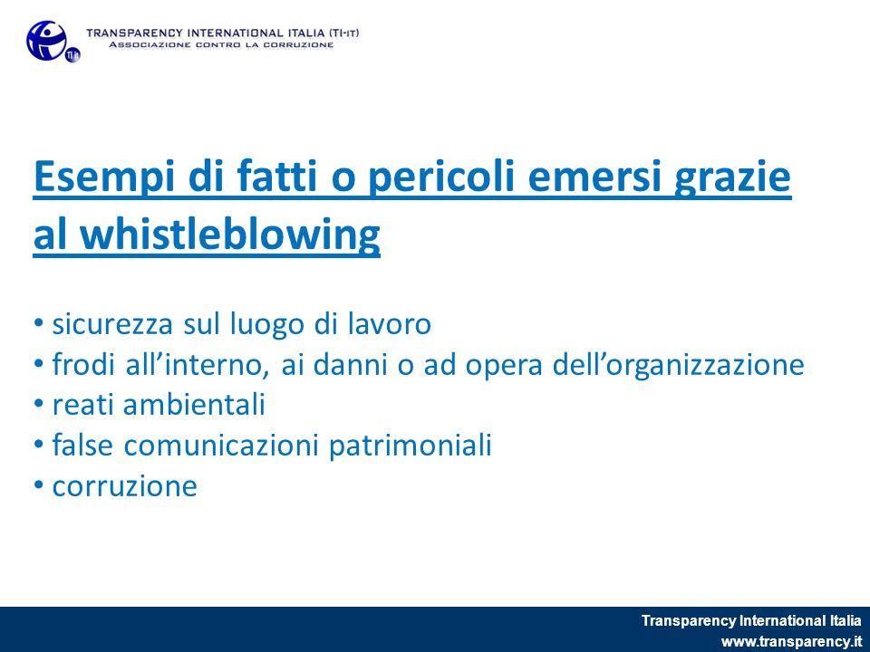 Transparency International Italia www.transparency.it Esempi di fatti o pericoli emersi grazie al whistleblowing sicurezza sul luogo di lavoro frodi a